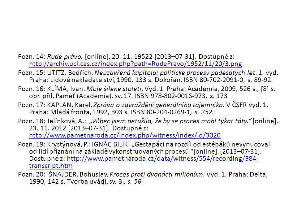Pozn. 14: Rudé právo. [online]. 20. 11. 19522 [2013–07-31]